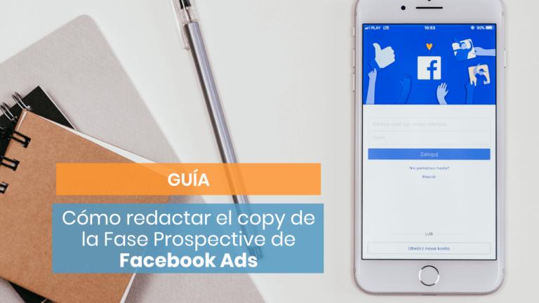 [Guía] Copy para Facebook Ads en fase prospective