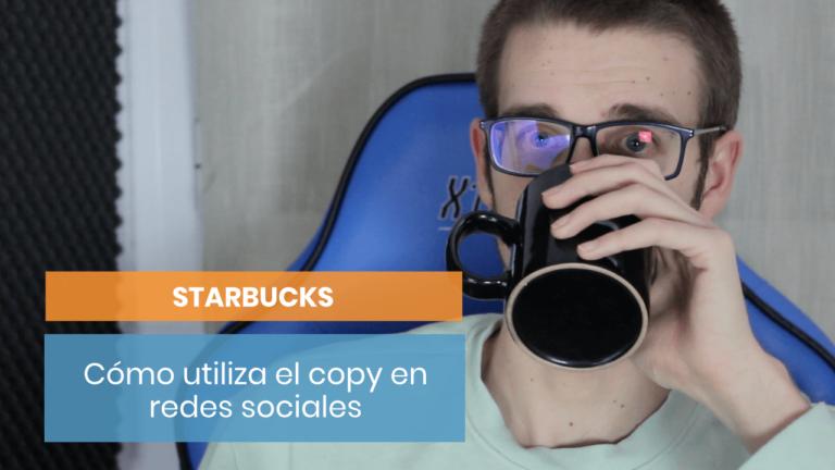 Starbucks #5: ¿Cómo trabaja el copy de las redes sociales?