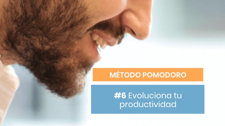 Método Pomodoro #6: Cómo evolucionar con tu trabajo