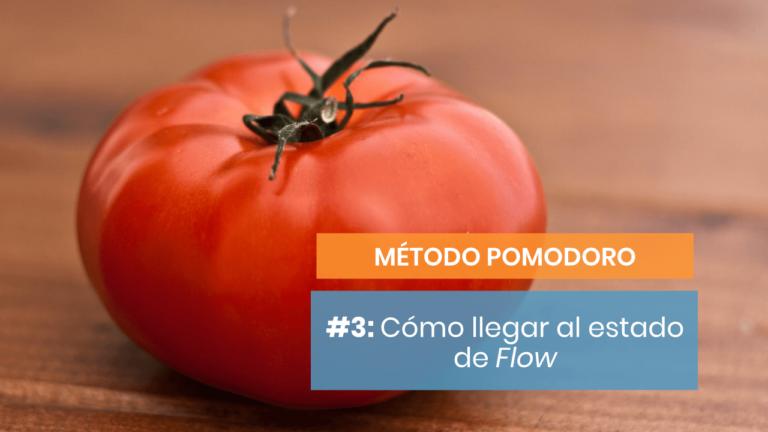 Método Pomodoro #3: El estado de flow