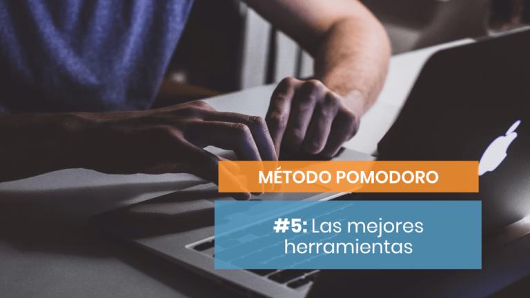 Método Pomodoro #5: Herramientas para potenciar tu productividad