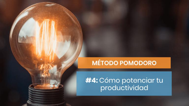 Método Pomodoro #4: Cómo mejorar tu forma de trabajar