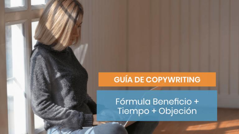[Guía] Fórmula Beneficio + Objeción + Tiempo