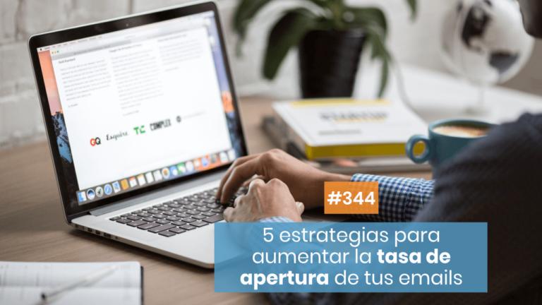 Copymelo #344: 5 estrategias para aumentar la tasa de apertura de tus emails