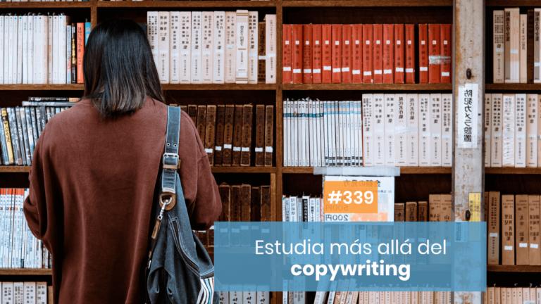 Copymelo #339: La importancia de estudiar más allá del copywriting