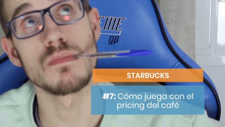 Starbucks #7: La estrategia de pricing que hace de oro a la franquicia