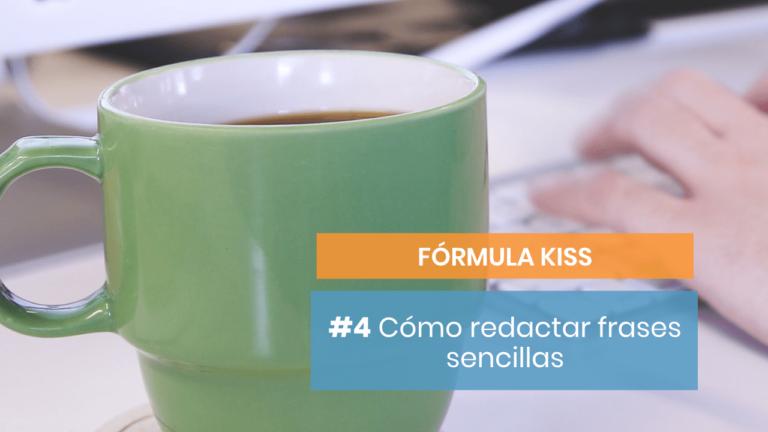 Fórmula KISS #4: Cómo trabajar las frases cortas