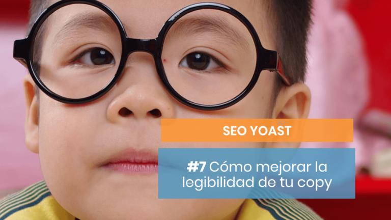 SEO Yoast #7: ¿Qué es la legibilidad?