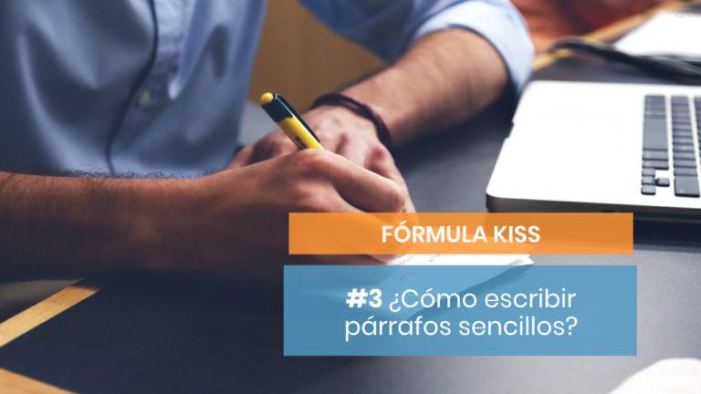 Fórmula KISS #3: Escribe párrafos sencillos