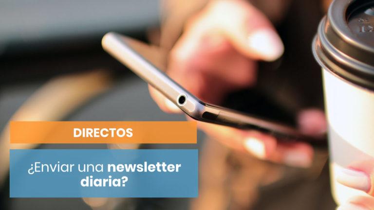 ¿Es una locura enviar una newsletter a diario?   Directos de Copymelo