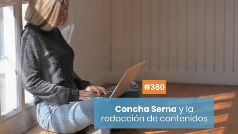 Copymelo #360: Concha Serna y la redacción de contenidos