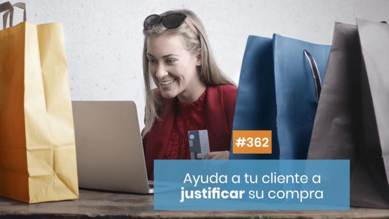 Copymelo #362: Ayuda a tu cliente a justificar su compra