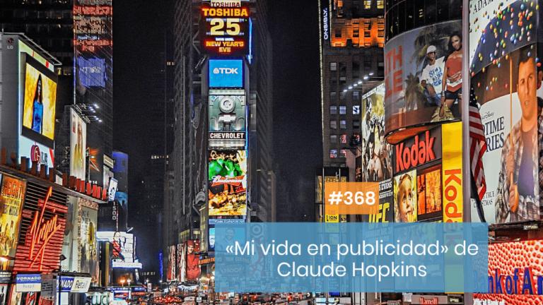 Copymelo #368: «Mi vida en publicidad» de Claude Hopkins