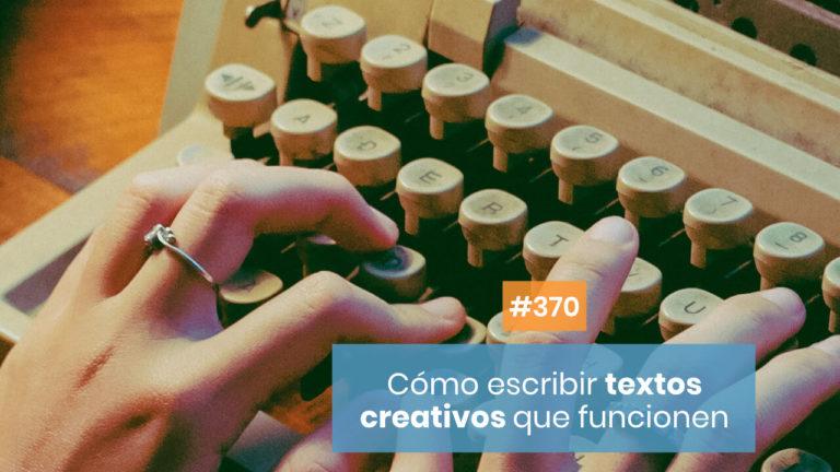 Copymelo #370: Cómo escribir textos creativos que funcionen