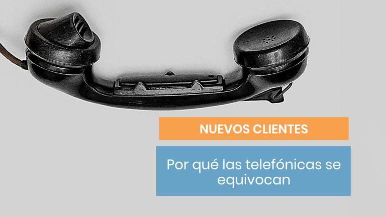 Por qué tu telefónica se equivoca con las ofertas a nuevos clientes