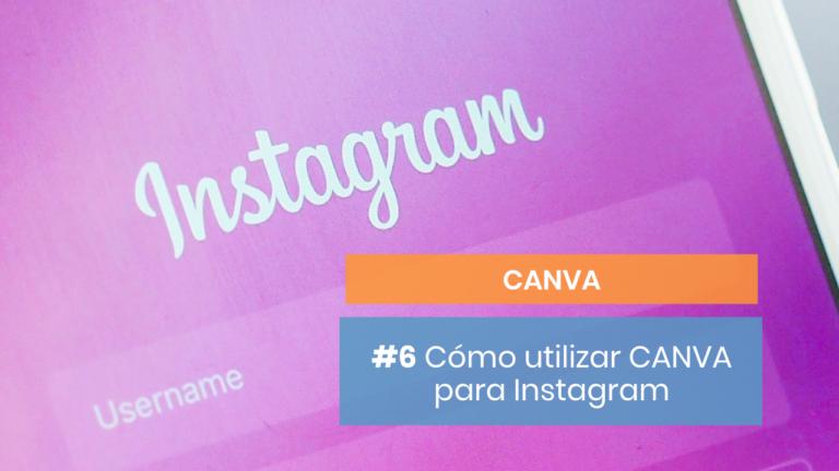 Canva #6: Cómo sacarle partido para Instagram