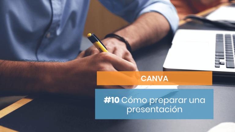 Canva #10: Cómo preparar una presentación