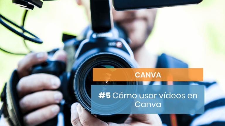 Canva #5: Cómo usar vídeos con esta plataforma