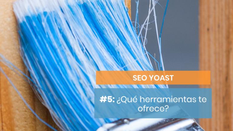 SEO Yoast #5: Herramientas