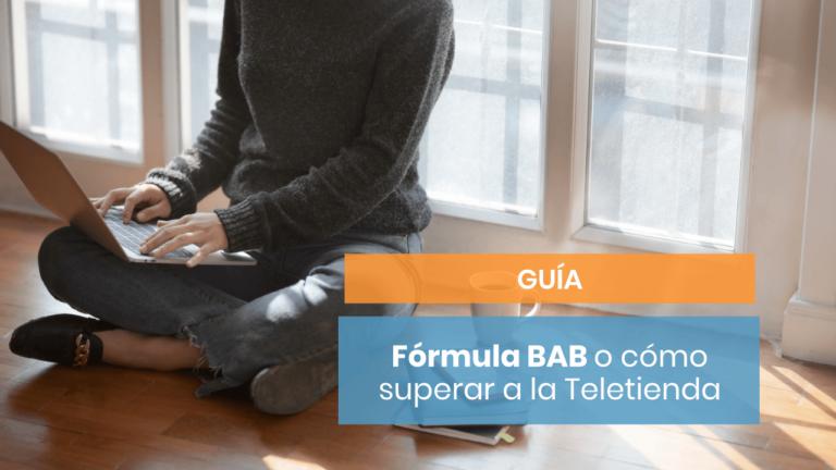 [Guía] Fórmula BAB: vende como la teletienda... pero bien
