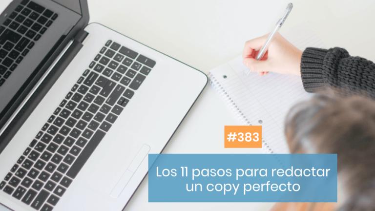 Copymelo #383: Reaccionando a los 11 pasos para redactar el copy perfecto