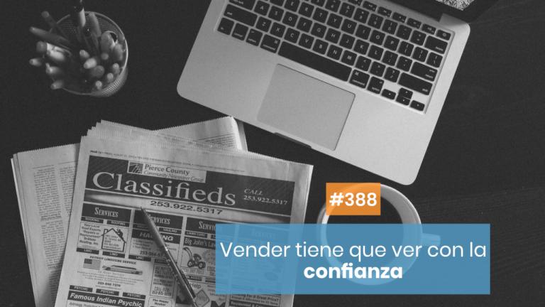 Copymelo #388: Sin confianza no venderás nunca