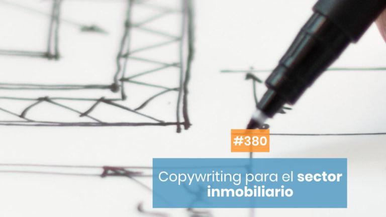 Copymelo #380: El papel del copy en una inmobiliaria digital