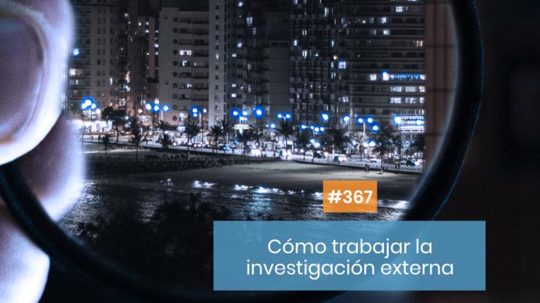 Copymelo #367: Cómo realizar la investigación externa de tu cliente