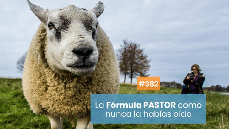 Copymelo #382: Descubre la Fórmula PASTOR como nunca antes lo habías hecho