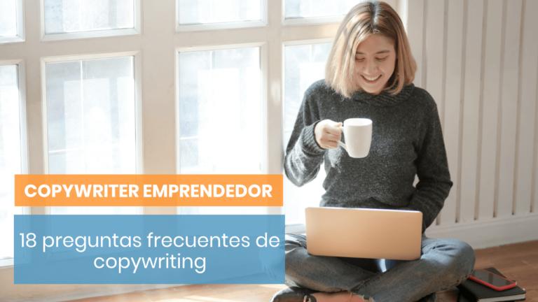 18 preguntas frecuentes sobre copywriting