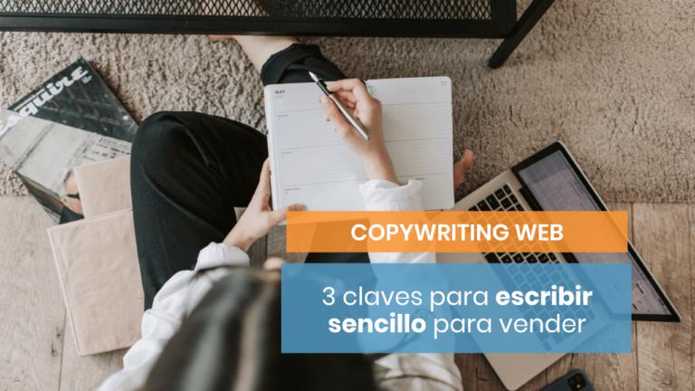 Las 3 claves para escribir de manera sencilla y eficaz