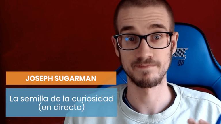 La semilla de la curiosidad de Joseph Sugarman