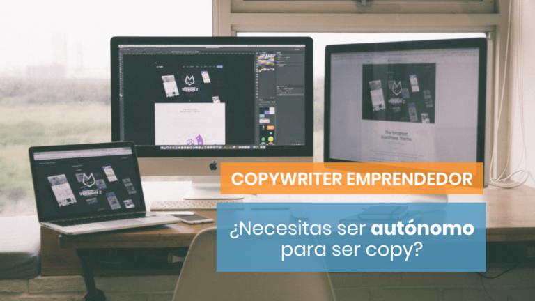 ¿Tengo que ser autónomo para ser copywriter?