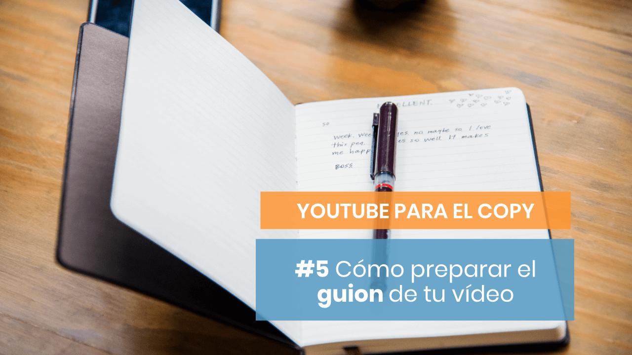 YouTube para Copywriters #5: Cómo preparar el guion de un vídeo