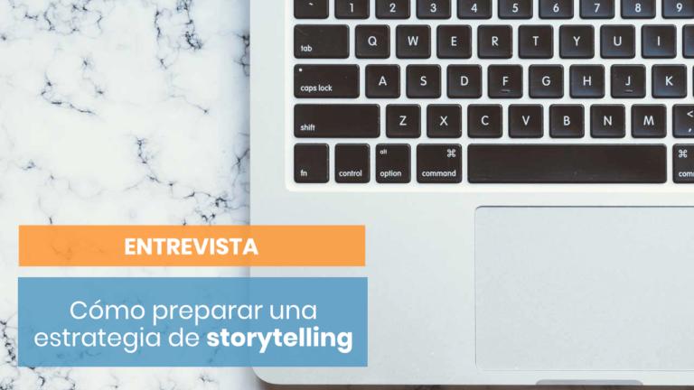 Cómo plantear una estrategia de storytelling - Con 30 teclas por hora