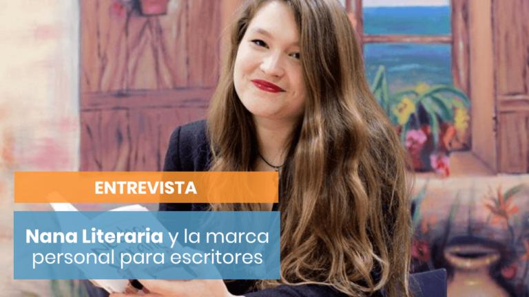 Nana Literaria: la escritora que trabajaba su marca en internet