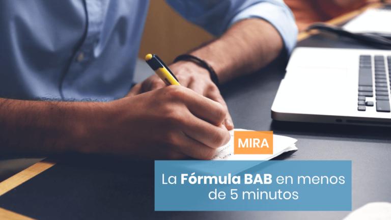 Cómo utilizar la Fórmula BAB en menos de 5 minutos