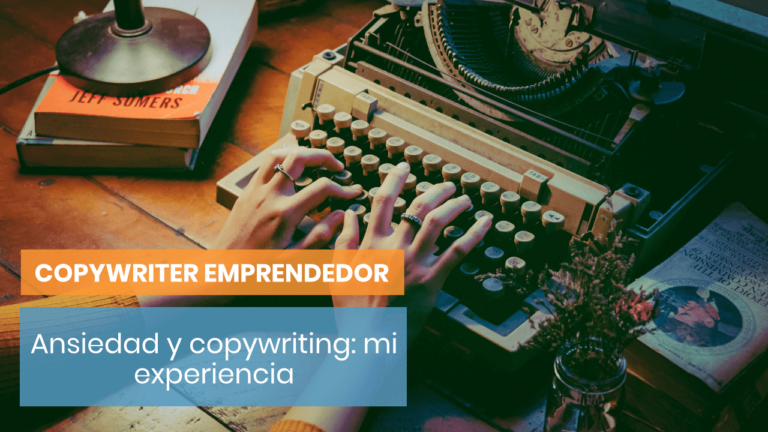 Hablemos de la ansiedad y el copywriting