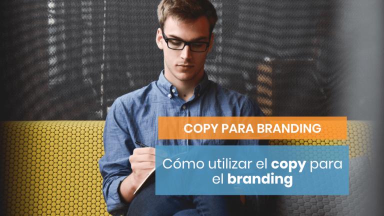 Cómo impulsará el copywriting tu estrategia de branding