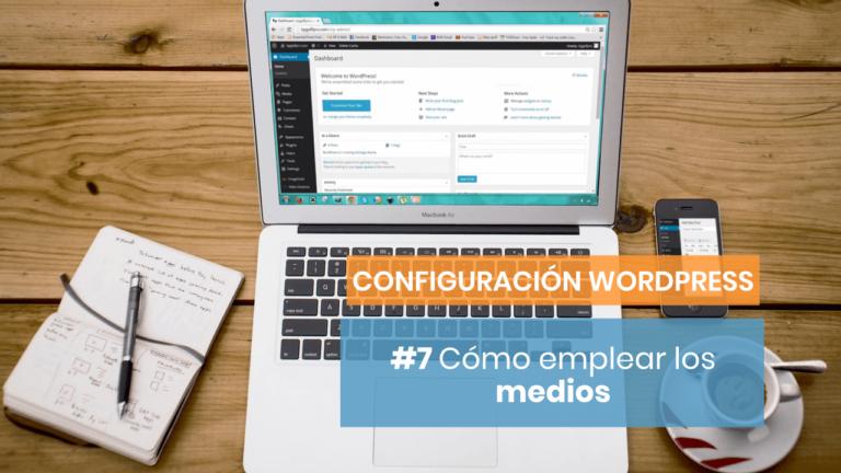 Configuración para Wordpress #7: Medios y comentarios