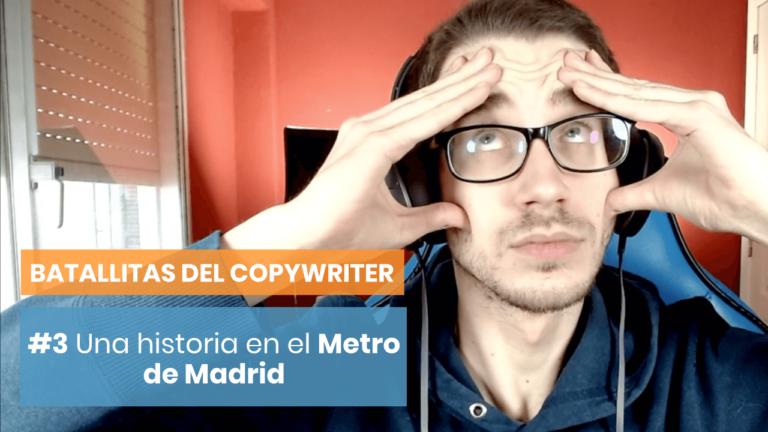 [Batallitas del Copywriter #3] Historias del Metro de Madrid