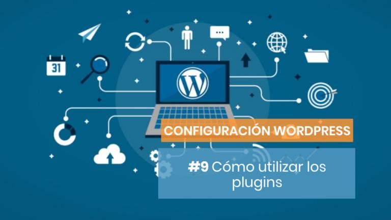Configuración para Wordpress #9: Plugins recomendados para empezar