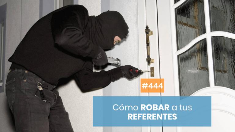 Copymelo #444: Cómo robar a tus referentes del copyrwiting