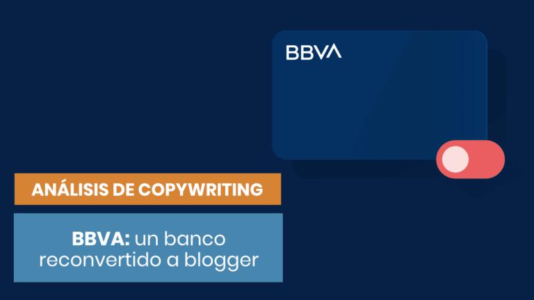 BBVA: una estrategia de contenidos adelantada a su tiempo