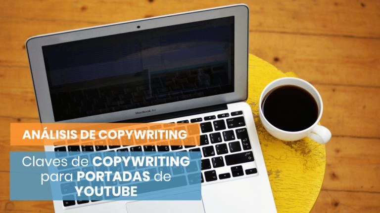 Cómo trabajar el copywriting de las portadas de YouTube