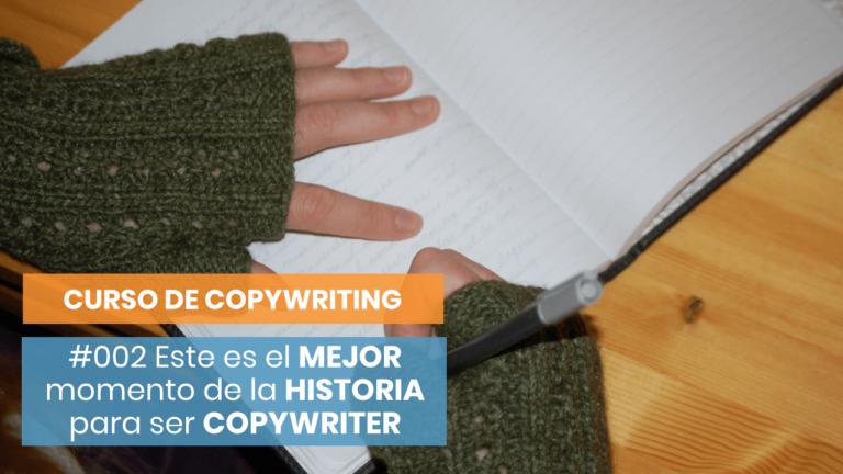 Curso de Copywriting #002 (#QuieroSerCopywriter) - El mejor momento para vivir de escribir