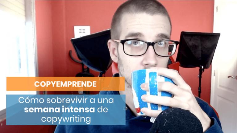 ▶️ Cómo sobrevivir a una semana intensa como copywriter