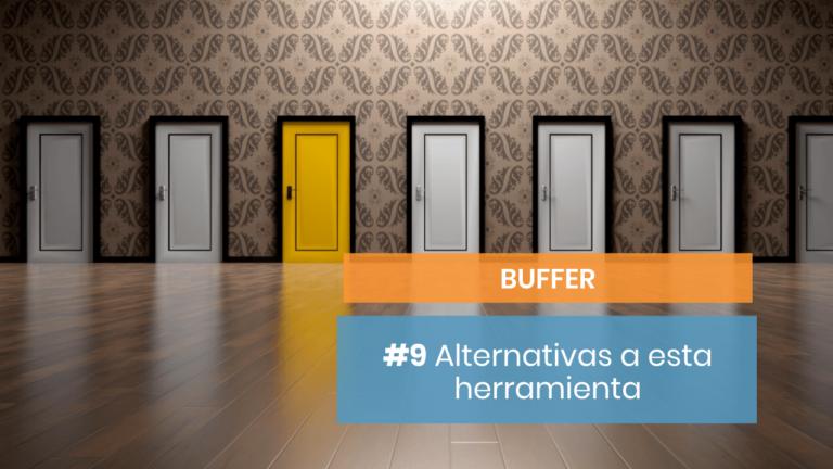 Buffer #9: ¿Existen alternativas?