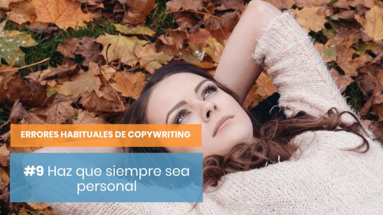 Errores habituales de copywriting #9: Hazlo personal