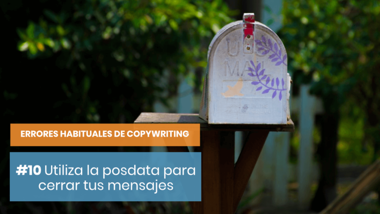 Errores habituales de copywriting #10: Posdata